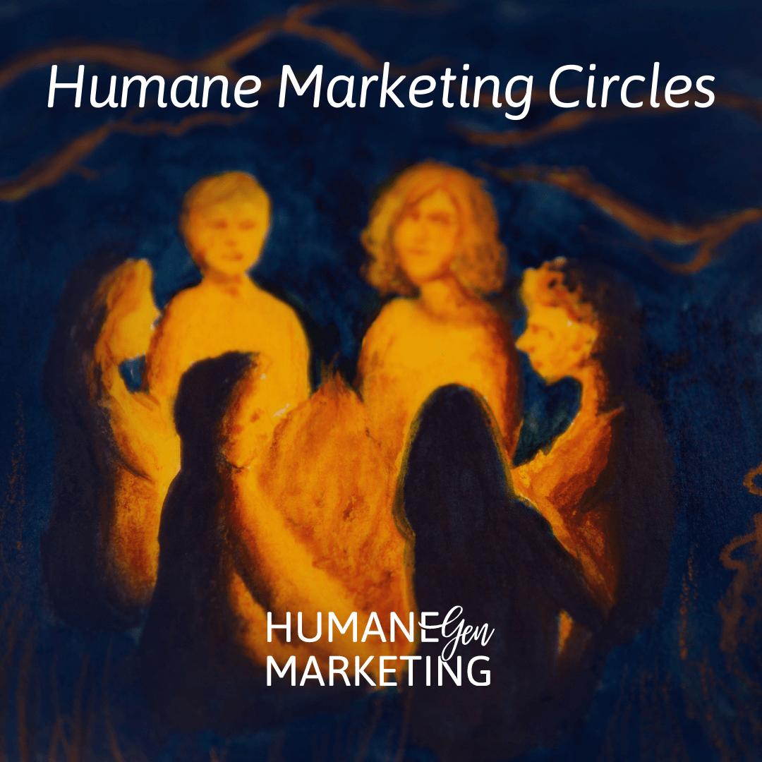 Humane Marketing Circles